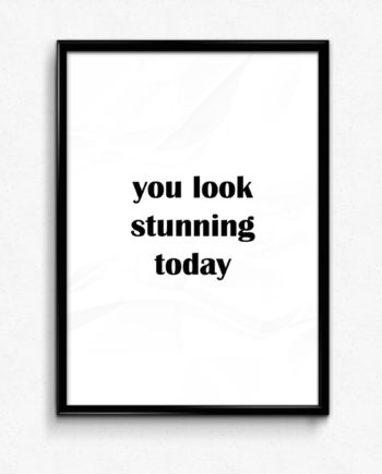 You look stunning poster