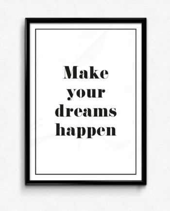 Make your dreams happen poster