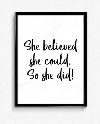 She believed she could. So she did poster