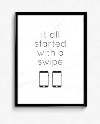 It all started with a swipe