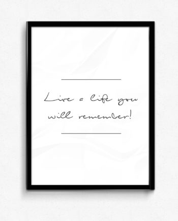 Live a life you will remember avicii poster