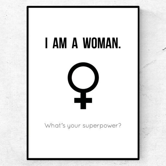 I am a woman. What's your superpower? Poster affisch tavla