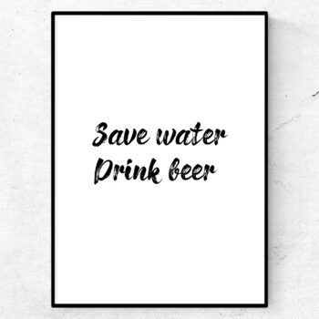 save water. drink beer. poster