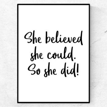 She believed she could. So she did tavla citat kvinna poster