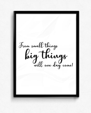 from small things big things will one day come poster