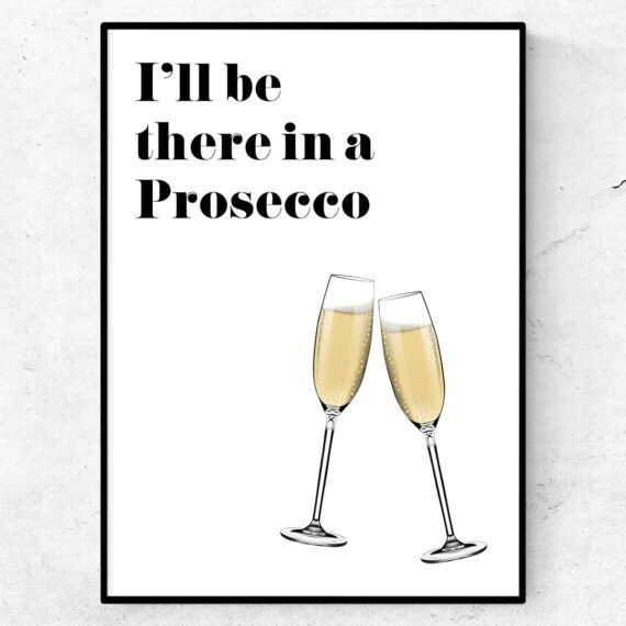 I'll be there in a prosecco poster